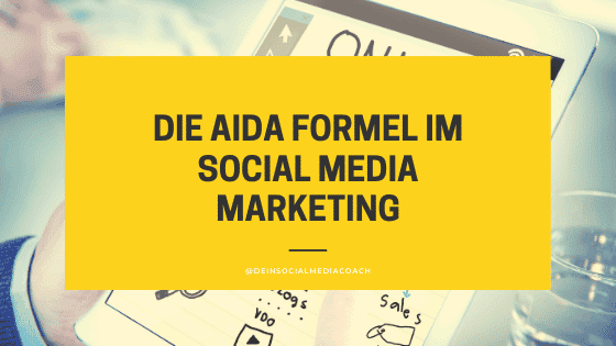 Die AIDA Formel im Social Media Marketing