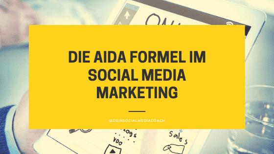 Die AIDA Formel im Social Media Marketing