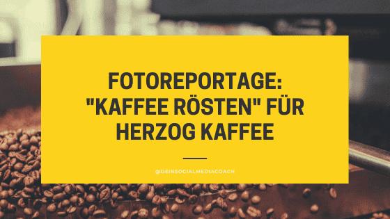 """Fotoreportage """"Kaffee Rösten"""" für Herzog Kaffe aus Waldbronn"""