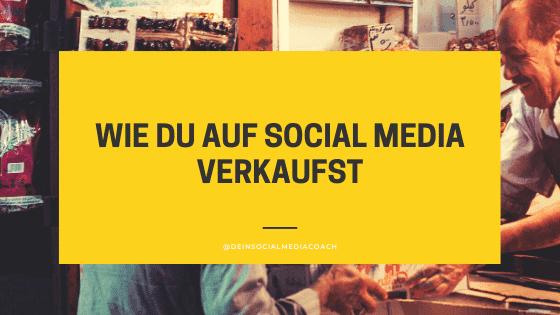 Wie du auf Social Media verkaufst