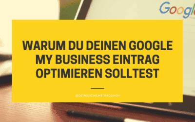 Warum solltest du deinen Google My Business Eintrag optimieren?