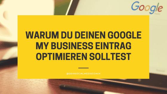 Warum du deinen Google My Business Eintrag optimieren solltest