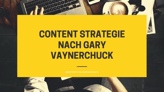 Content Strategie nach Gary Vaynerchuk
