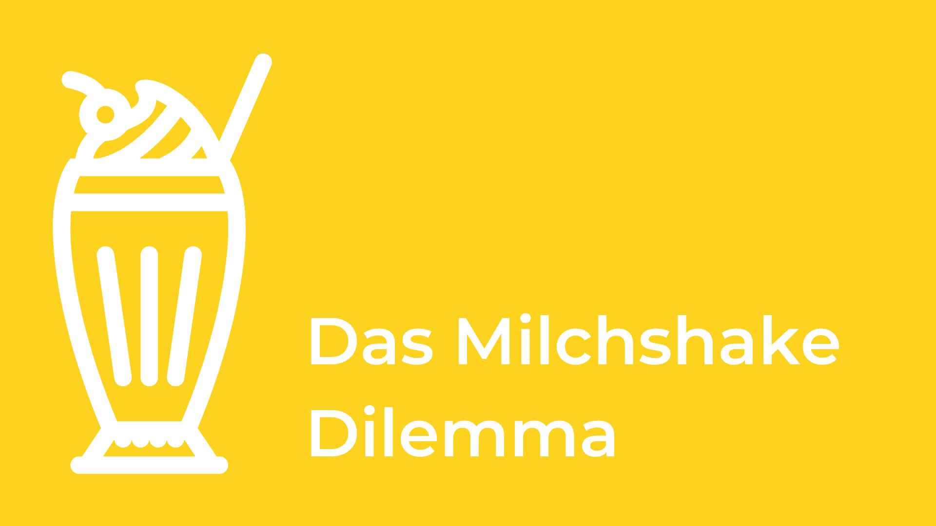 Experiment: Milchshake-Dilemma